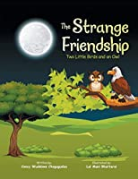 The Strange Friendship: Two Little Birds and an Owl
