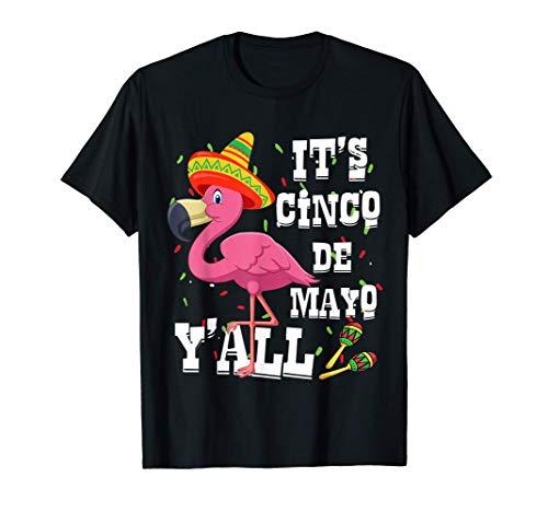 Funny Flamingo shirt Mexican Party it's Cinco De Mayo Y'all Camiseta