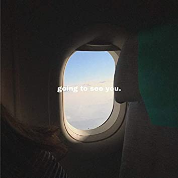 Going To See You