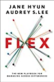Flex: The New Playbook for Managing Across Differences (English Edition)