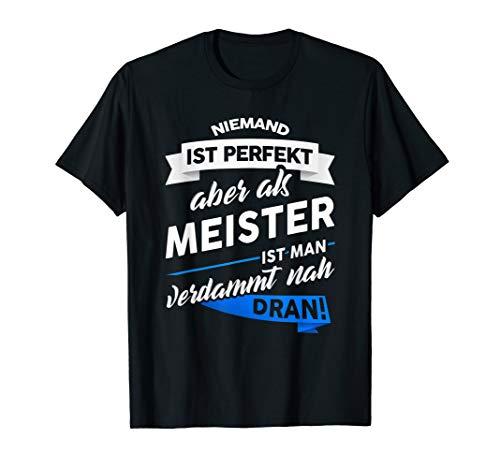 Herren T-Shirt Meister - Handwerker Prüfung Geschenk Witz Spruch
