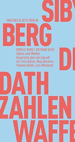 Zahlen sind Waffen: Gespräche über die Zukunft (Fröhliche Wissenschaft) (German Edition)