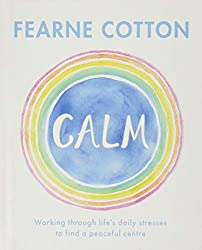 Calm: Working through life's daily stresses to find a peaceful center