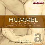 Johann Nepomuk Hummel: Klavierkonzert C-Dur Op.34 / Rondo brillant Op. 56 & Op.98