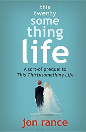 This Twentysomething Life: A sort-of prequel to This Thirtysomething Life (A Short Story)