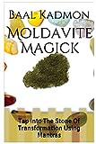 Moldavite Magick: Tap Into The Stone Of Transformation Using Mantras: Volume 1