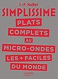 SIMPLISSIME Plats complets au Micro-Ondes les plus faciles du monde