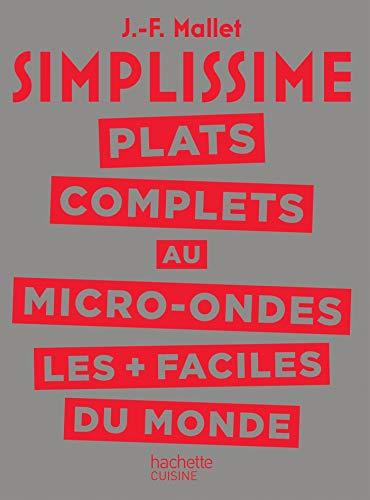 SIMPLISSIME Plats complets au Micro-Ondes les plus faciles du monde (CUISINE)