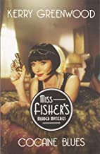 Cocaine Blues (Phryne Fisher Mysteries) by Kerry Greenwood (1-Aug-2007) Paperback