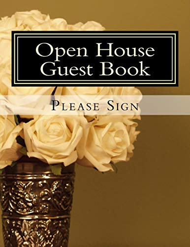 Open House Guest Book: Real Estate Professional Open House Guest Book with 24 Pages containing 300 signing spaces for guests' names, phone numbers and email addresses: Volume 5