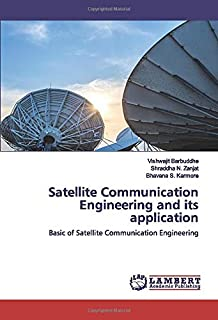 Satellite Communication Engineering and its application: Basic of Satellite Communication Engineering