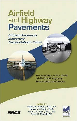 Airfield and Highway Pavements: Efficient Pavements Supporting Transportation's Future