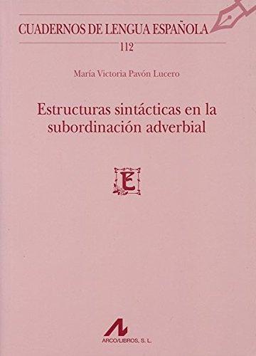 Estructuras sintácticas en la subordinación adverbial (Cuadernos de Lengua Española)