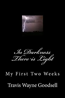 In Darkness There is Light: My First Two Weeks