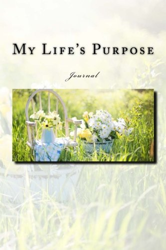 My Life's Purpose Journal: Journal with 150 lined pages