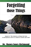Forgetting those Things: Sequel to 'The Evidence of Things Not Seen'