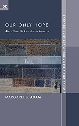 Our Only Hope by Margaret B. Adam (2013-08-08)