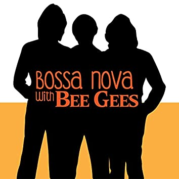 Bossa With The Bee Gees