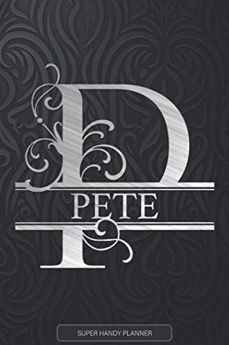Pete: Silver Letter P The Pete Name - Pete Name Custom Gift Planner Calendar Notebook Journal
