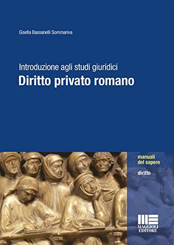 Introduzione agli studi giuridici. Diritto privato romano