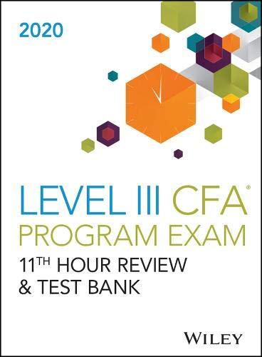 Wileys Level III CFA Program 11th Hour Guide + Test Bank 2020