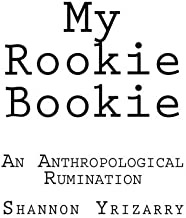 My Rookie Bookie: An Anthropological Rumination