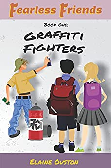 Fearless Friends - Graffiti Fighters by [Elaine Ouston]