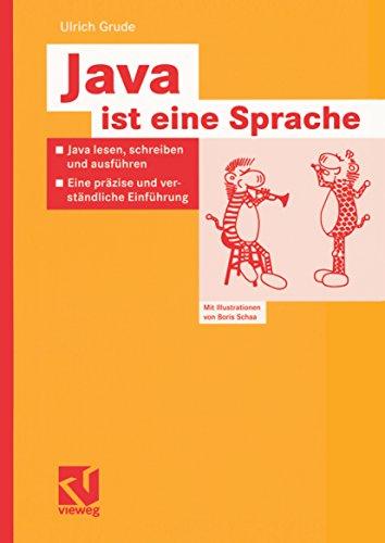 Java ist eine Sprache: Java lesen, schreiben und ausführen — Eine präzise und verständliche Einführung (German Edition)