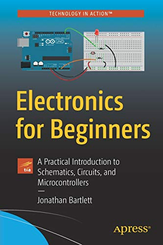 Electronics for Beginners: A Pra...
