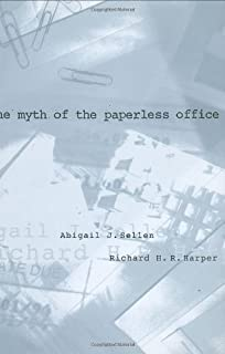 The Myth of the Paperless Office (The MIT Press)