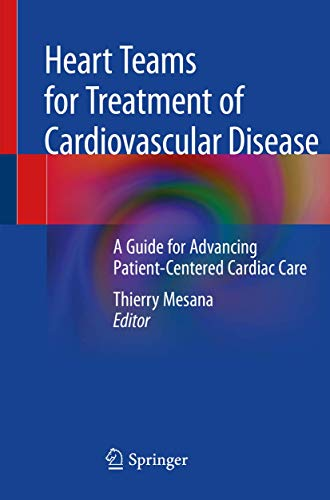 Heart Teams for Treatment of Cardiovascular Disease: A Guide for Advancing Patient-centered Cardiac Care