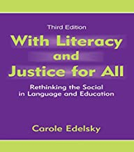 With Literacy and Justice for All: Rethinking the Social in Language and Education (Language, Culture, and Teaching Series)