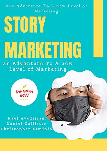 Story Marketing : An Adventure To A new Level of Marketing (FRESH MAN) (English Edition)
