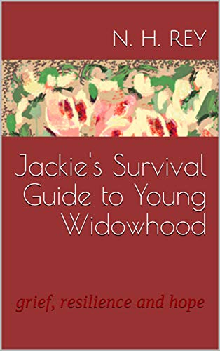 Jackie's Survival Guide to Young Widowhood: grief, resilience and hope (English Edition)