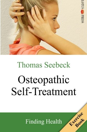 Compare Textbook Prices for Osteopathic Self-Treatment: Finding Health  ISBN 9783945430194 by Seebeck, Thomas