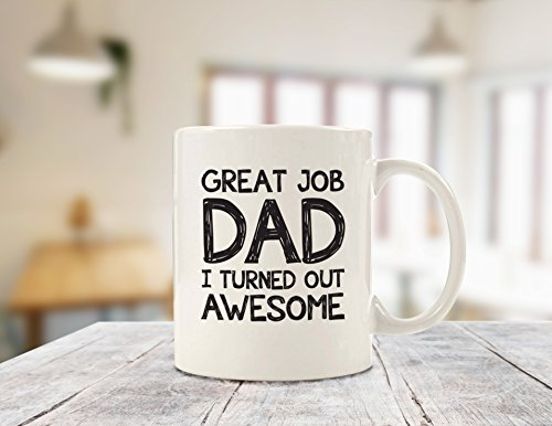 Great Job Dad Funny Coffee Mug - Best Christmas Gifts for Dad, Men - Unique Gag Xmas Dad Gifts from Daughter, Son, Kids, Child - Cool Birthday Present Idea for a Father, Him, Guys - Fun Novelty Cup