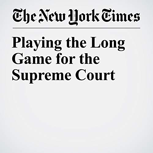 Playing the Long Game for the Supreme Court audiobook cover art