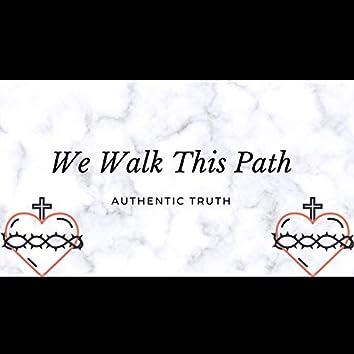 We Walk This Path