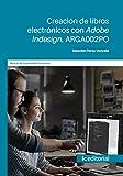 Creación de libros electrónicos con Adobe Indesign. ARGA002PO