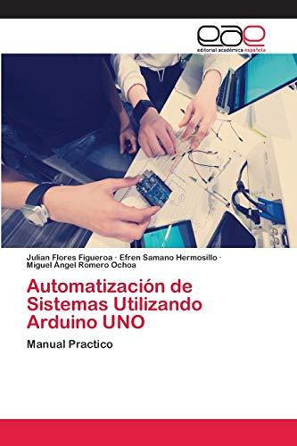 Automatización de Sistemas Utilizando Arduino UNO