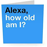 """Central 23 - Funny Birthday Card -""""Alexa How Old Am I"""" - Celebratory Birthday Card for Women and Men - Comes with Fun Stickers"""
