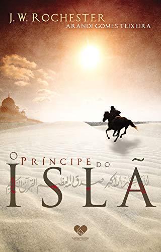 O príncipe do Islã: Pelo espírito J.W. Rochester
