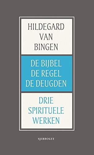 De Bijbel, de Regel en de Deugden: Drie spirituele werken