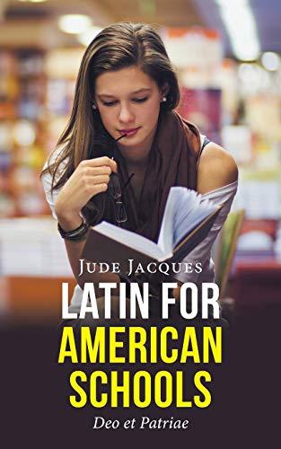 LATIN FOR AMERICAN SCHOOLS: Deo et Patriae
