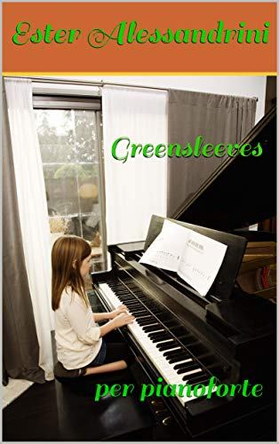 Greensleeves: per pianoforte (Italian Edition)