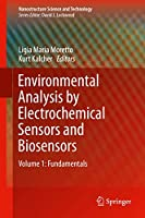 Environmental Analysis by Electrochemical Sensors and Biosensors: Fundamentals (Nanostructure Science and Technology)