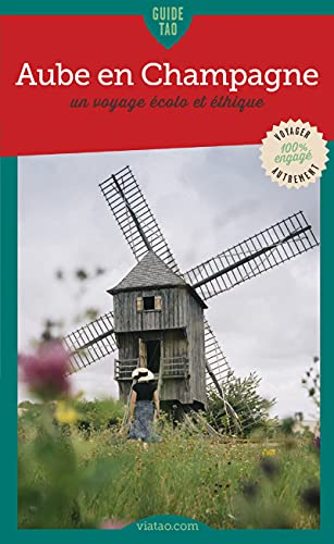 Guide Tao Aube en Champagne: Guide touristique (French Edition)