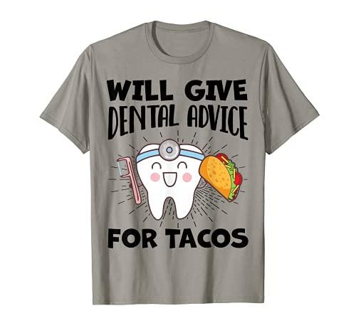 Dará consejos dentales para tacos divertido dentista higienista Camiseta