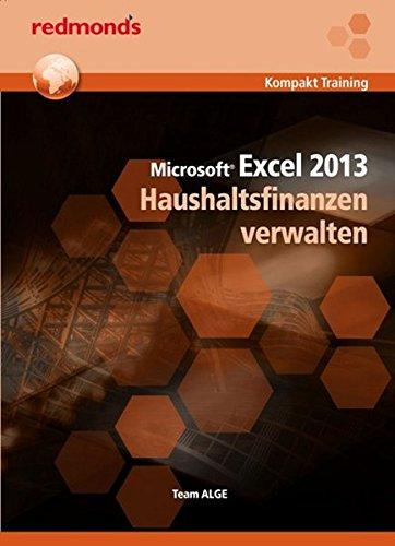 Excel 2013 Haushaltsfinanzen verwalten (redmond's Kompakt Training)