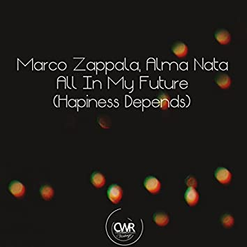 All In My Future (Hapiness Depends)